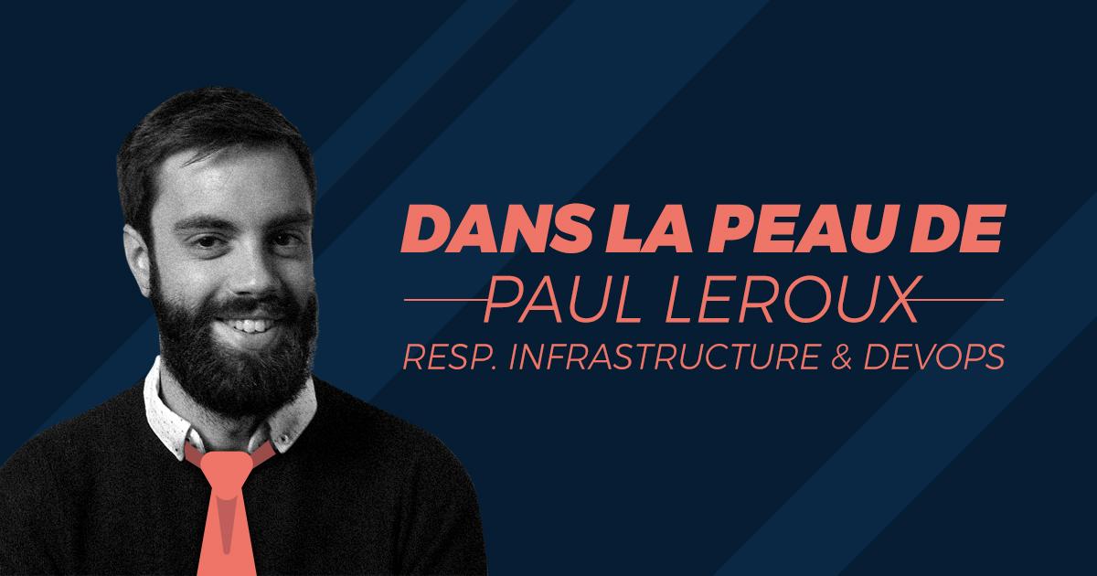 Dans la peau de Paul – Responsable Infrastructure & DevOps