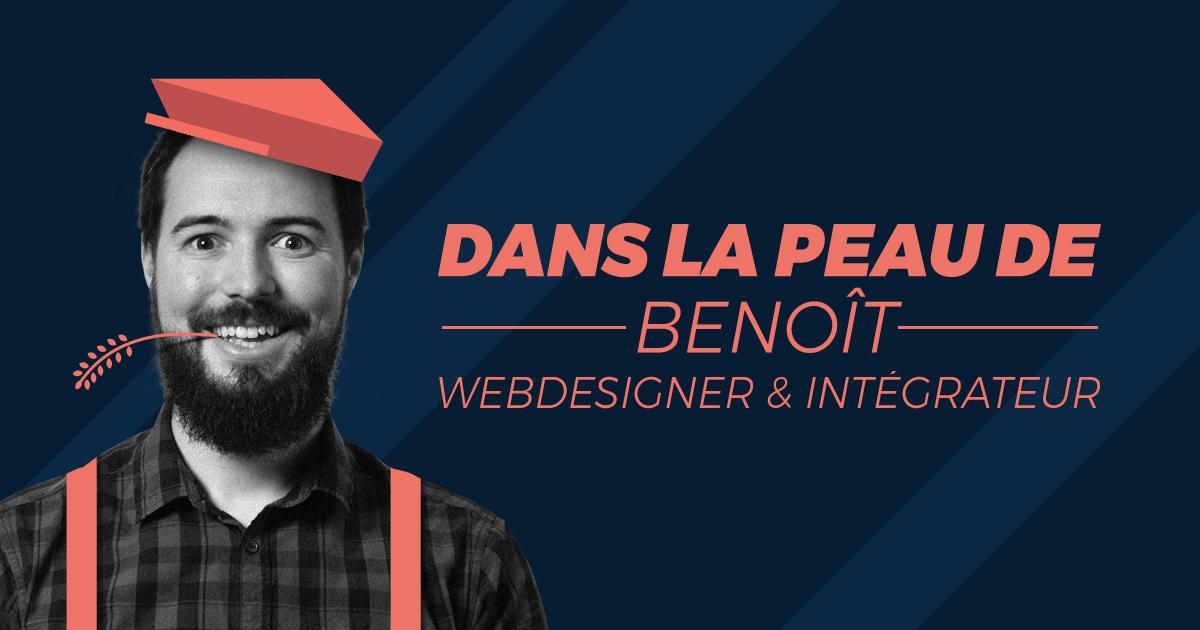 Dans la peau de Benoît – Webdesigner/Intégrateur