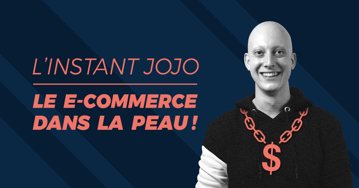 L'instant Jojo : l'e-commerce dans la peau